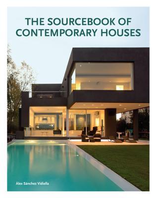 The Sourcebook of Contemporary Houses By Vidiella, Alex Sanchez