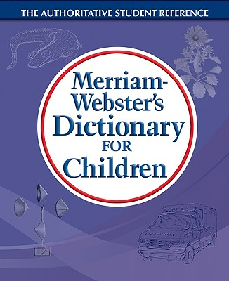 Merriam-Webster's Dictionary for Children By Merriam-Webster