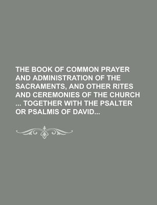 Rarebooksclub.com The Book of Common Prayer and Administration of the Sacraments, and Other Rites and Ceremonies of the Church Together with the P at Sears.com
